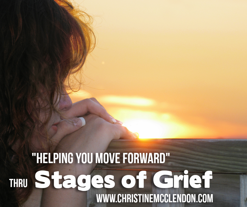 Picture of lady with words helping you move forward thru stages of grief www.christinemcclendon.com